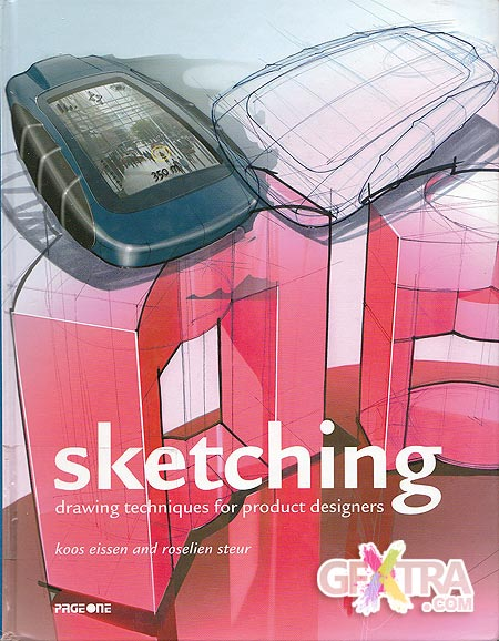 Sketching 5th print: Drawing Techniques for Product Designers by Koos Eissen, Roselien Steur