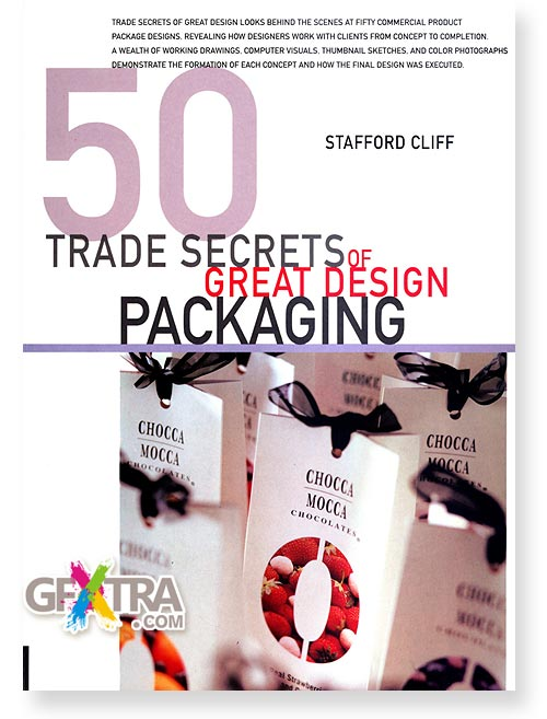 50 Trade Secrets of Great Design: Packaging by Stafford Cliff