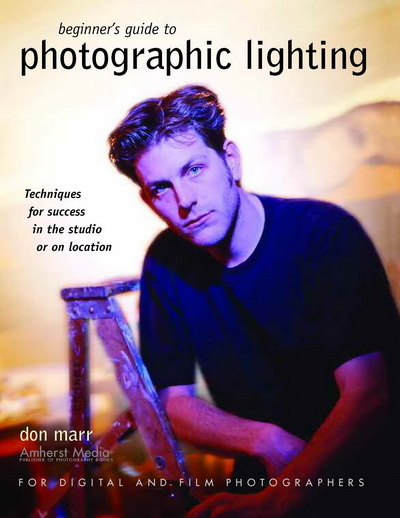 Beginner\'s Guide to Photographic Lighting, Don Marr