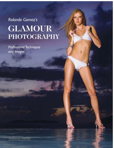 Rolando Gomez\'s Glamour Photography: Professional Techniques and Images