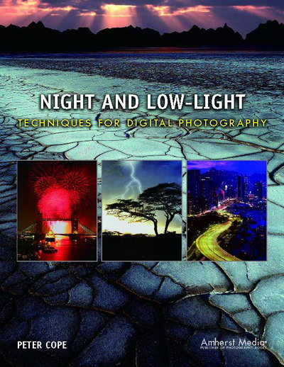 Night and Low-Light Techniques for Digital Photography, Peter Cope