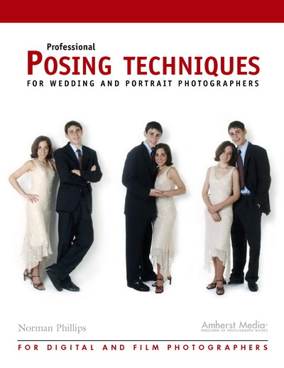Professional Posing Techniques for Wedding and Portrait Photographers, Norman Philips