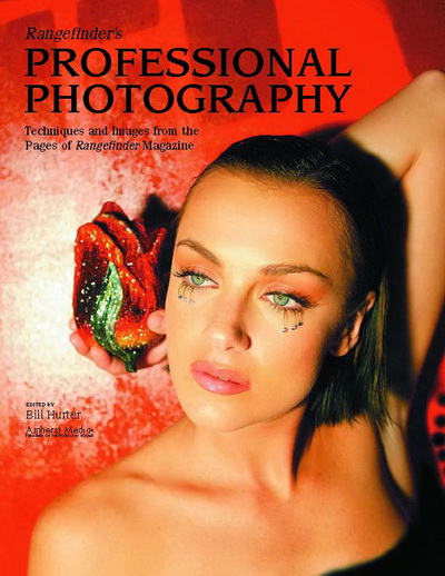 Rangefinder\'s Professional Photography: Techniques and Images from the Pages of Rangefinder Magazine