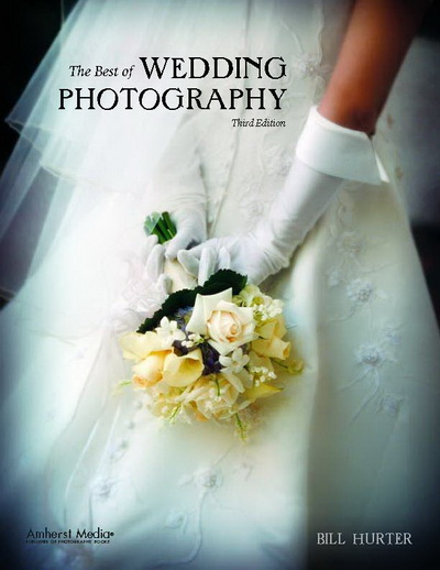 The Best of Wedding Photography, Bill Hurter