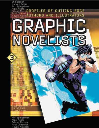 Graphic Novelists: Profiles of Cutting Edge Authors and Illustrators. 3 Volume Set