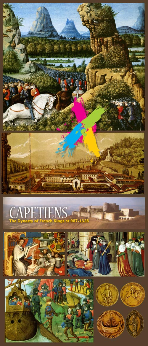 Capetiens - The Dynasty of French Kings at 987-1328