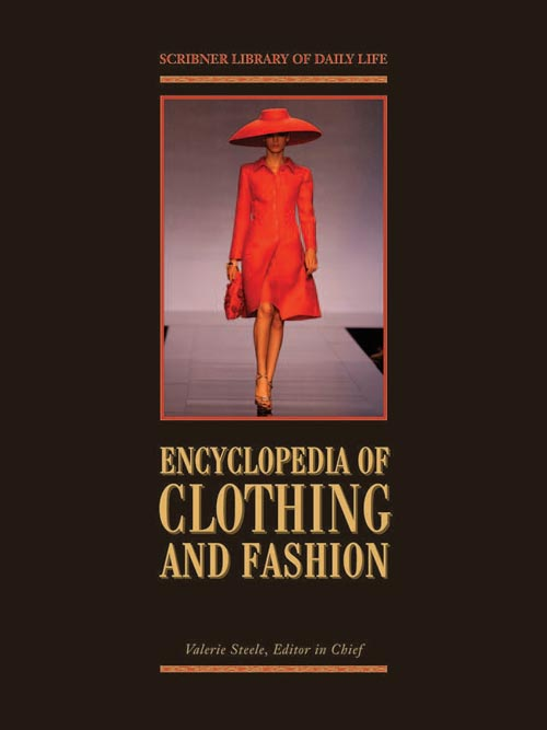 Encyclopedia of Clothing and Fashion, Volume 1,2,3 by Valerie Steele