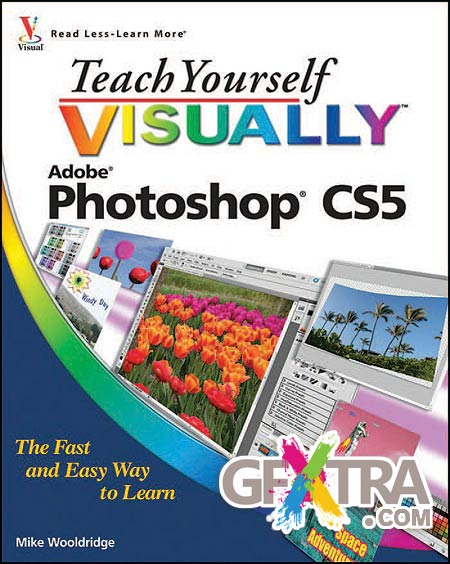 Teach Yourself Visually - Adobe Photoshop CS5 by Mike Wooldridge
