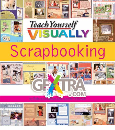 Teach Yoursel Visually - Scrapbooking by Rebecca Ludens & Jennifer Schmidt