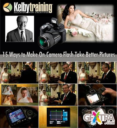 Kelby Training – 15 Ways to Make On-Camera Flash Take Better Pictures