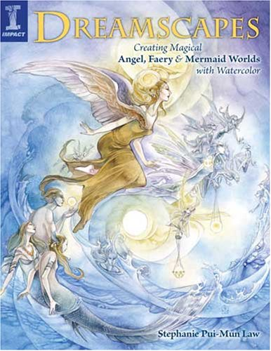 Dreamscapes - Creating Magical Angel, Faery & Mermaid Worlds with Watercolor