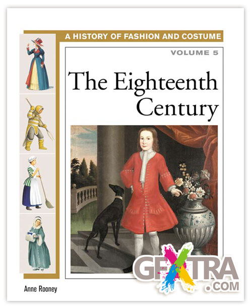 History of Costume and Fashion Vol.5, The Eighteenth Century