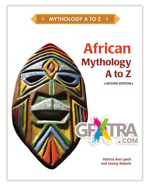African Mythology A to Z, Second Edition