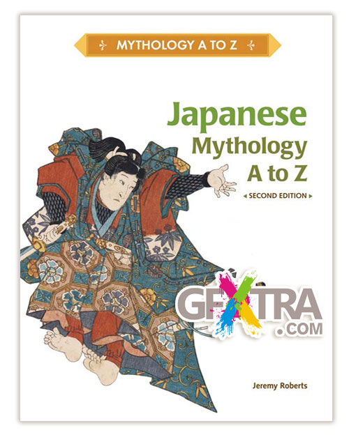 Japanese Mythology A to Z, Second Edition by Jeremy Roberts