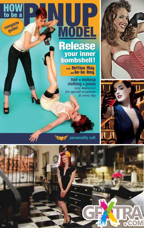 How to be a Pinup Model - Release your Inner Bombshell! 2010