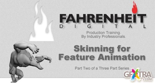 Fahrenheit - Skinning for Feature Animation, Maya