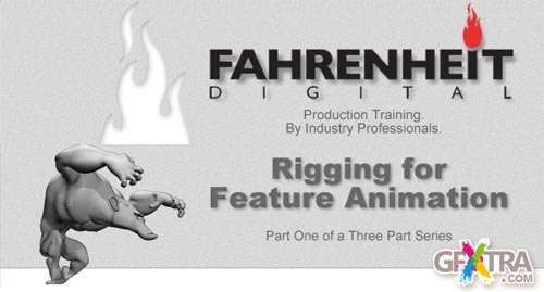 Fahrenheit - Rigging For Feature Animation, Maya