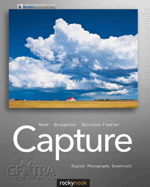 Capture: Digital Photography Essentials by Glenn Rand