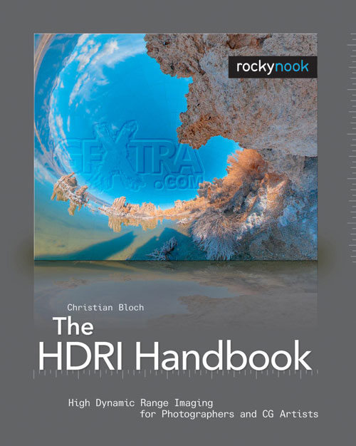 The HDRI Handbook - High Dynamic Range Imaging for Photographers and CG Artists by Christian Bloch