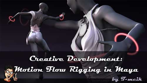 Digital-Tutors Creative Development ?? Motion Flow Rigging in Maya with Farley_Chery