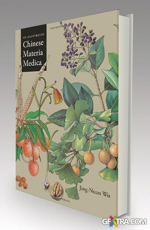 An Illustrated Chinese Materia Medica by Jing-Nuan Wu