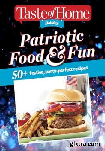 Taste of Home Holiday - Patriotic Food & Fun 2014 (TRUE PDF)