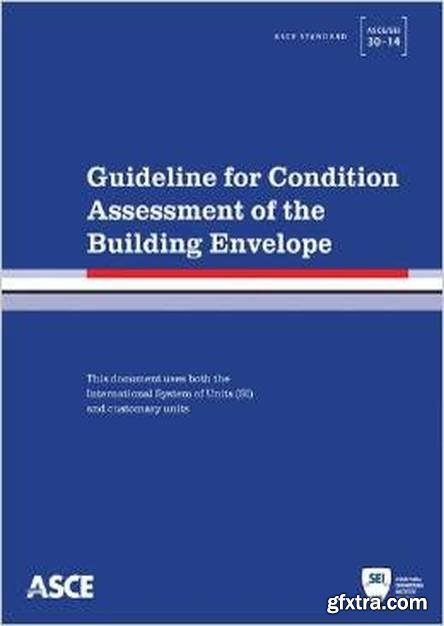 Guideline for Condition Assessment of the Building Envelope