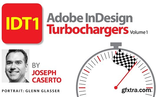 InDesign Turbochargers: Work Faster and Smarter, Volume 1
