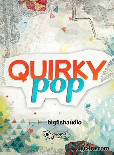 Dieguis Productions and Big Fish Audio Quirky Pop KONTAKT MULTiFORMAT-AUDIOSTRiKE