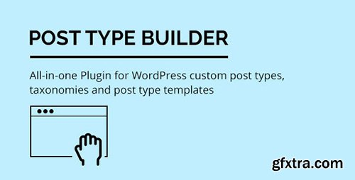CodeCanyon - Post Type Builder v1.0 - WordPress Custom Post Types - 11833291