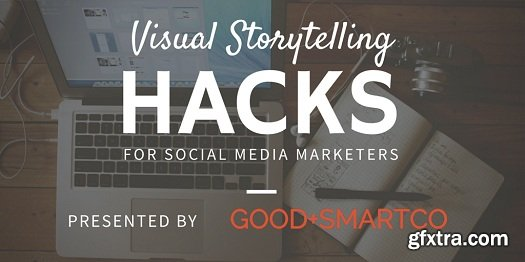 Visual Storytelling Hacks for Social Media Marketers