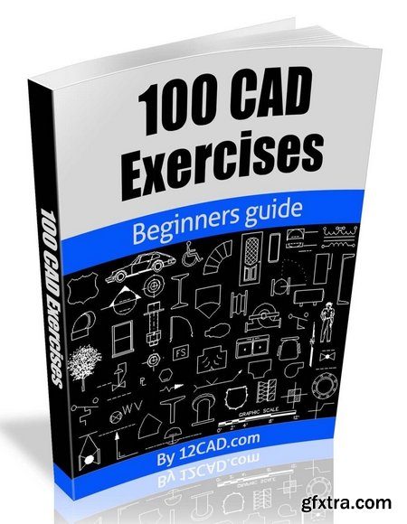 100 CAD Exercises - Learn by Practicing!