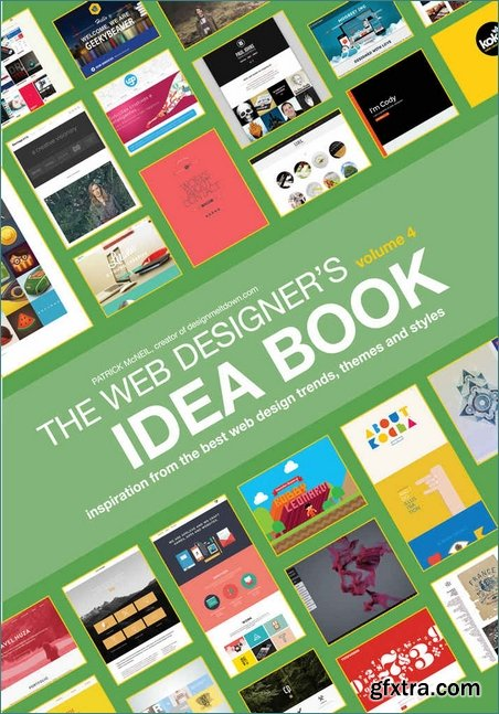 The Web Designer's Idea Book, Volume 4: Inspiration from the Best Web Design Trends, Themes and Styles