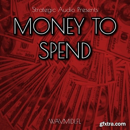 Strategic Audio Money To Spend WAV MiDi FLP Studio-FANTASTiC