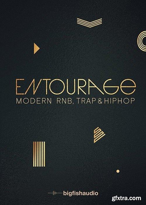 Big Fish Audio Entourage Modern RnB Trap and Hip Hop KONTAKT MULTiFORMAT-FANTASTiC