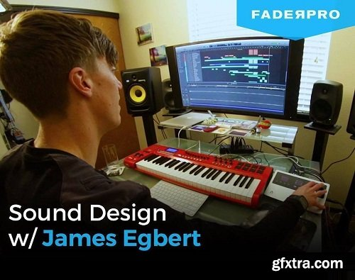 FaderPro Sound Design with James Egbert TUTORiAL-DECiBEL