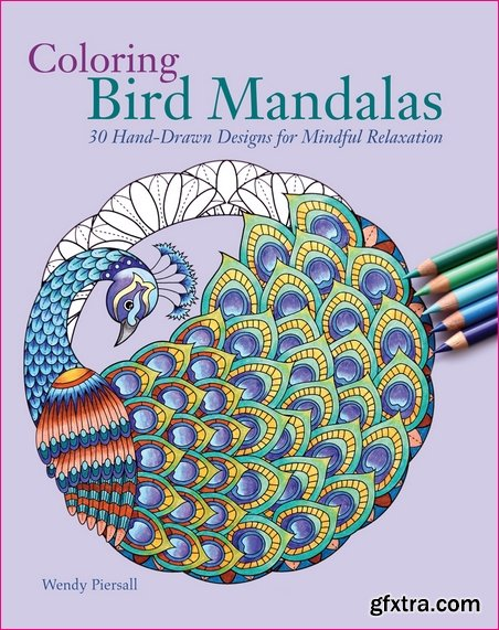 Coloring Bird Mandalas: 30 Hand-drawn Designs for Mindful Relaxation