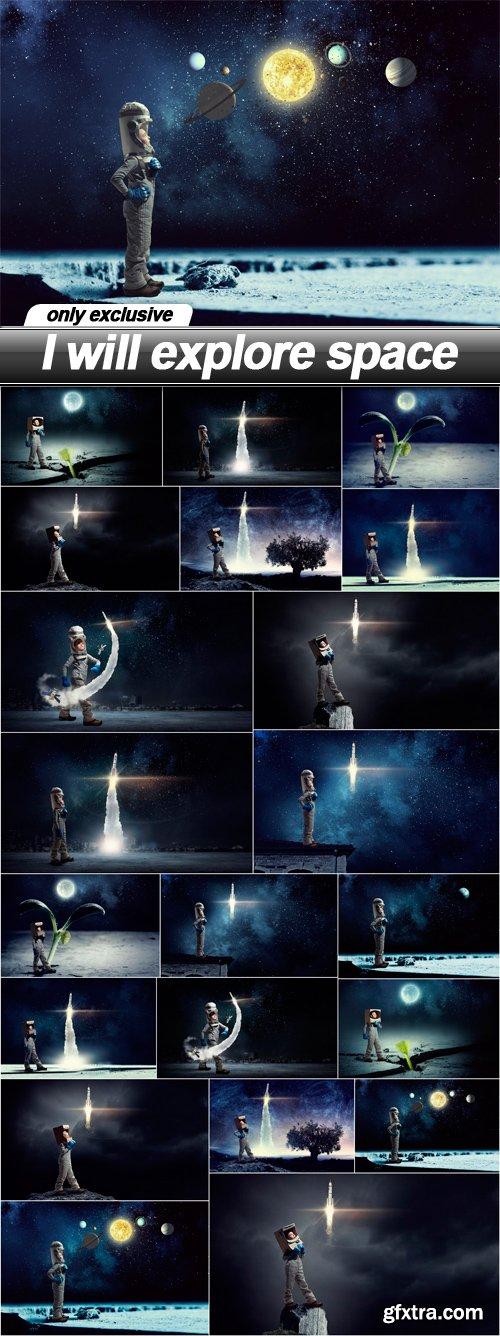 I will explore space - 21 UHQ JPEG