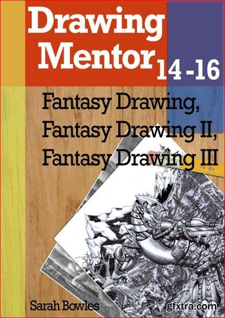 Drawing Mentor 14-16, Fantasy Drawing I-III