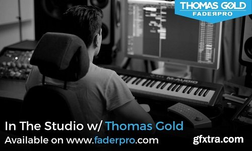 FaderPro In The Studio With Thomas Gold TUTORiAL-DECiBEL