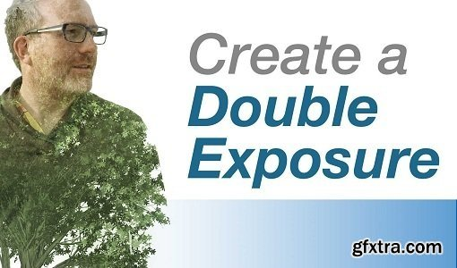 Photoshop: Double Exposure Effect using Layers, Masks & Color Adjustment Layers