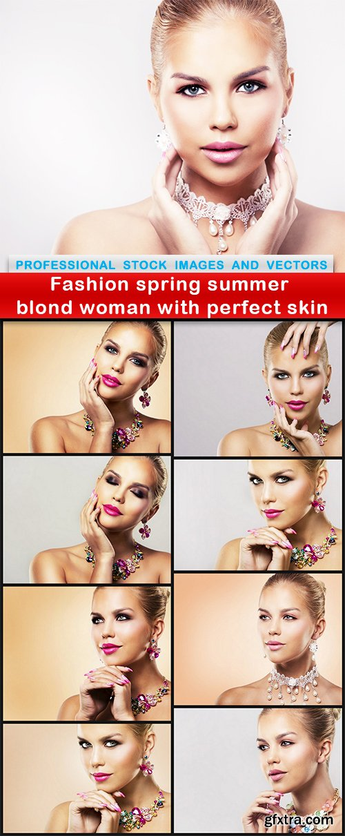 Fashion spring summer blond woman with perfect skin - 9 UHQ JPEG