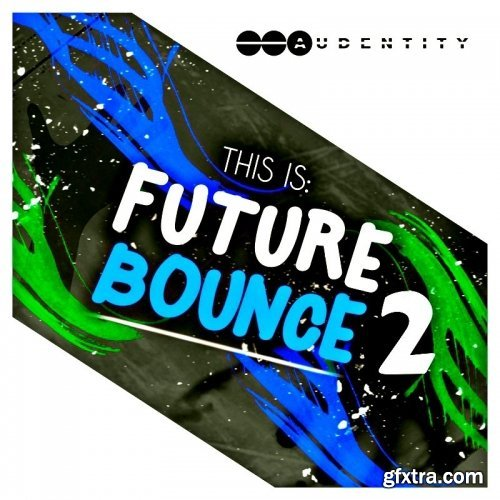 Audentity Records This is Future Bounce 2 WAV-TZG