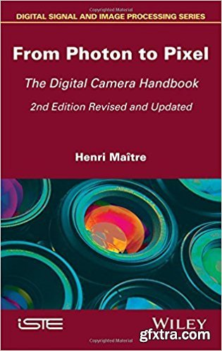 From Photon to Pixel: The Digital Camera Handbook (2nd edition)