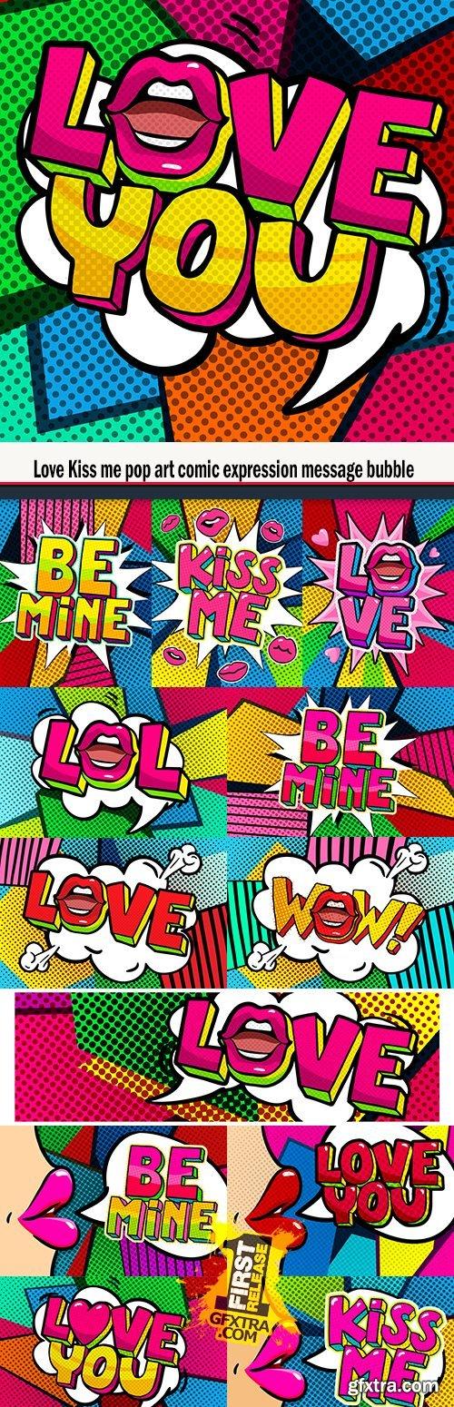 Love Kiss me pop art comic expression message bubble