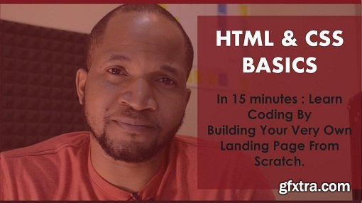 HTML & CSS Basics in 15 Minutes: Learn Coding By Building Your Very Own Landing Page from Scratch