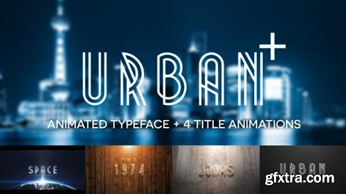 Videohive - Urban Plus - Animated Typeface and Title Pack - 12451522
