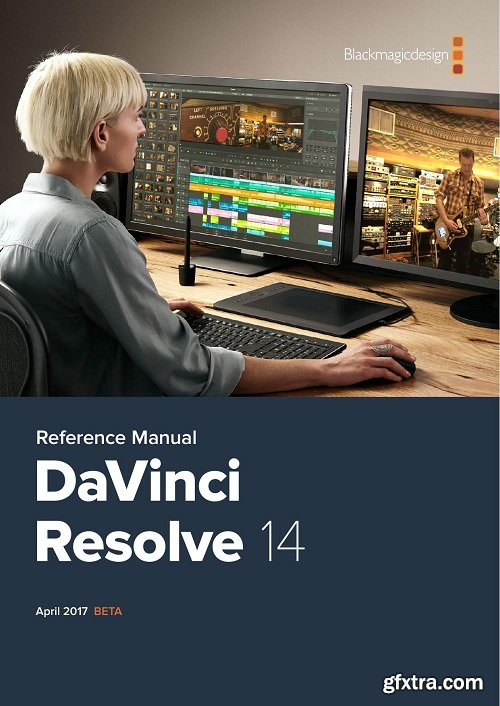 DaVinci Resolve 14.0 Reference Manual Blackmagic Design