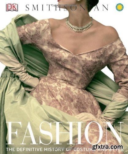 Fashion: The Definitive History of Costume and Style by DK Publishing