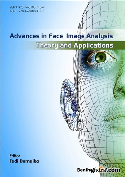 Advances in Face Image Analysis: Theory and applications by Fadi Dornaika